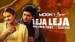 LEJA LEJA (Club Remix) - DJ MOON x BYRO | Bole Chudiyan