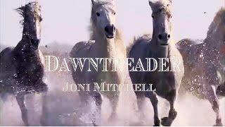 Dawntreader - Joni Mitchell (DJ Poet)