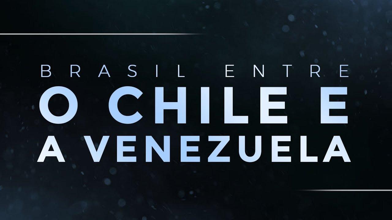 O Brasil Entre O Chile E A Venezuela | Podcast Brasil Paralelo