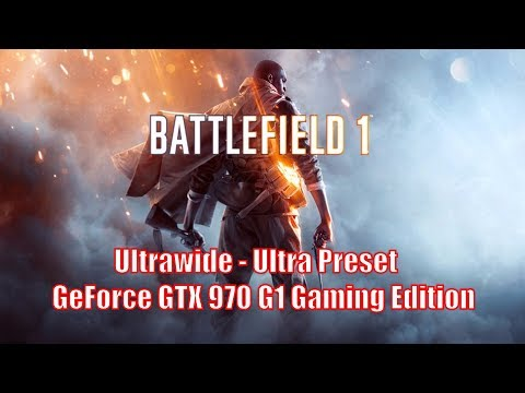 Battlefield 1 Ultra - GTX 970 G1 Gaming Edition - i7-2600 - Benchmark