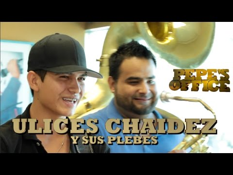 Angel Del Villar presenta a Ulices Chaidez y sus Plebes - Pepe's Office