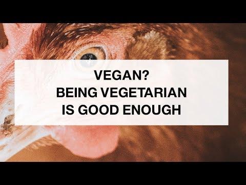 Being Vegetarian is Enough