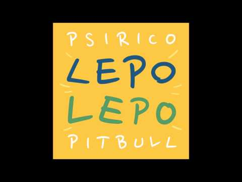 Lepo Lepo - Psirico ft Pitbull (Audio)