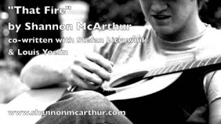 Watch Shannon Mcarthur That Fire video