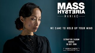 Mass Hysteria - We came to hold up your mind