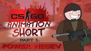 CS:GO-Animation - KURZE [Teil 1] Power-Negev