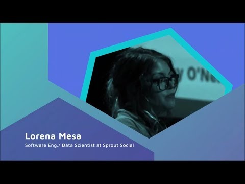 Lorena Mesa  - Your model is bias, but so is your data. The case for ethics in data science.