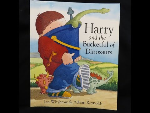 Harry and the Bucketful of Dinosaurs  Give Us A Story
