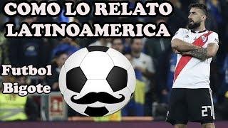 River Vs Boca Final Copa Libertadores 2018, Relatos En Español.