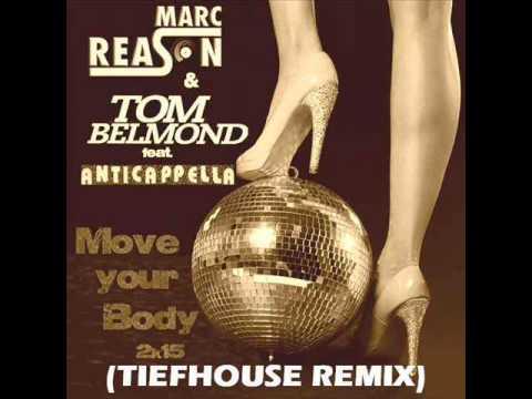 Marc Reason & Tom Belmond ft. Anticappella - Move Your Body (Tiefhouse Edit)