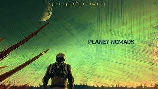 Прохождение Planet Nomads: НА ЭТОЙ ПЛАНЕТЕ ЕСТЬ ЖИЗНЬ?