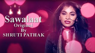 SAWALAAT by GUZZLER - A Shruti Pathak Project