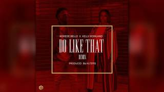 Korede Bello X Kelly Rowland - Do Like That Remix