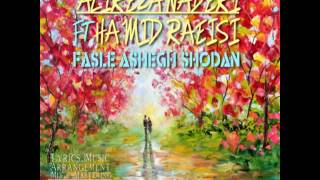 Alireza Naderi - Fasle Ashegh Shodan (Feat.Hamid Raeisi)