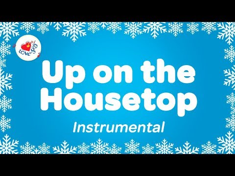 Up On The Housetop Instrumental Music Only With Sing Along Lyrics