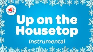 Up on the housetop instrumental song with sing a long lyrics - favorite christmas song. great for performances, concerts, choirs, church and home. fill you...