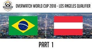Brazil vs Austria (Part 1) | Overwatch World Cup 2018: Los Angeles Qualifier