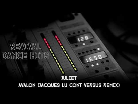 Juliet - Avalon (Jacques Lu Cont Versus Remix) [HQ]