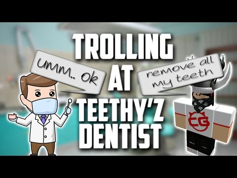 ROBLOX Trolling at Teethyz Dentist