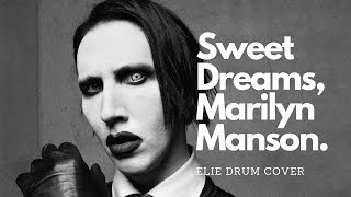 Marilyn Manson- Sweet Dreams- Elie Drum Cover