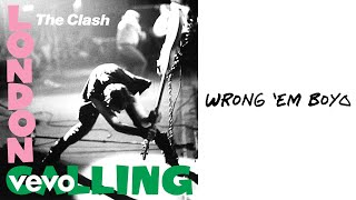 The Clash - Wrong 'Em Boyo (Audio)