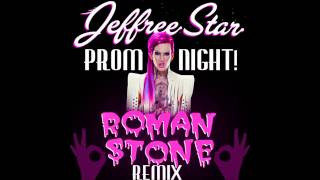 Prom Night Jeffree Star ft  Roman Stone (Remix)