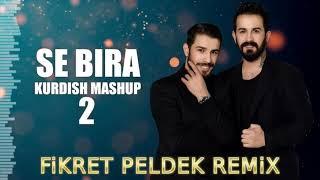 KURDISH MASHUP 2 - Se Bıra (Fikret Peldek Remix) Resimi