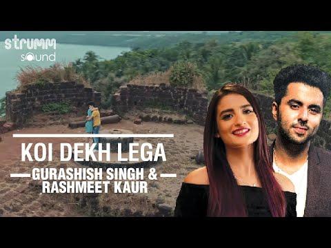 Koi Dekh Lega-Singer's Version   Gurashish Singh   Rashmeet Kaur   Kshitij Tarey   Surdee