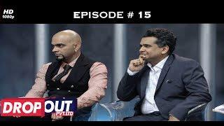 Dropout Pvt Ltd- Full Episode 15 - One last chance!