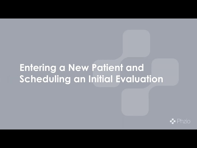 Training Module 2: Entering a New Patient and Scheduling an Initial Evaluation