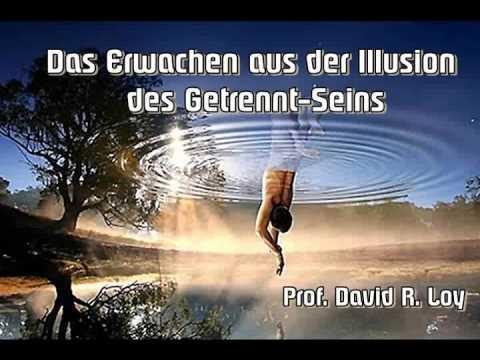 Das Erwachen aus der Illusion des Getrennt-Seins - Prof. David R. Loy