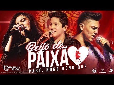 Emilly & Breno - Beijo de Paixao Part.Hugo Henrique (DVD Essa Casa E Nossa)