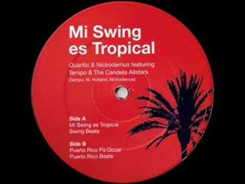 puerto rico pa gozar ft. quantic - mi swing es tropical