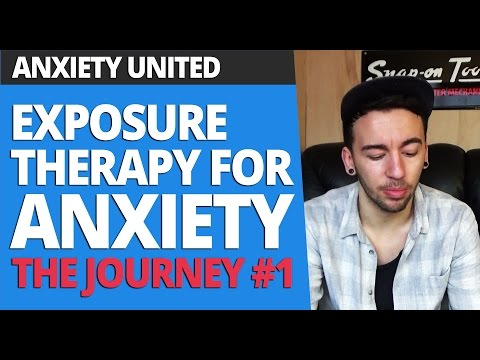 The Journey Ep1 - Exposure Therapy For Anxiety