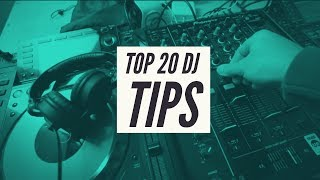 TOP 20 DJing TIPS EVERY DJ NEEDS TO KNOW