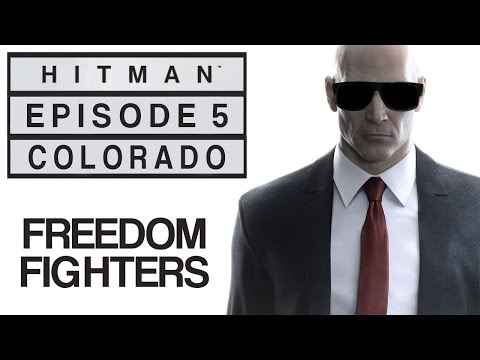 """Hitman - Let's Play (Blind) - Episode 5: Colorado - """"Freedom Fighters"""""""