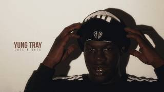 Download Yung Tray - Late Nights (Shot by: @1Lddesignz) Mp3 and Videos