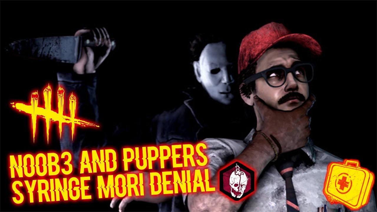 NO0B3 AND PUPPERS SYRINGE MORI DENIAL - Survivor - Dead By Daylight
