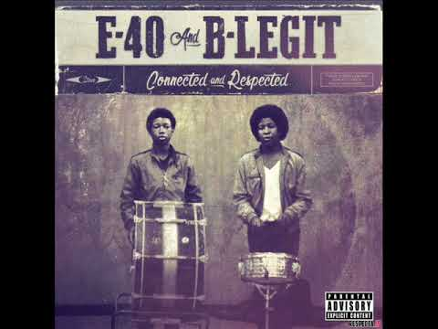 E-40 & B-Legit - Connected & Respected (FULL ALBUM)