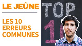 LE JEÛNE : 10 ERREURS COMMUNES (Fabien Moine)