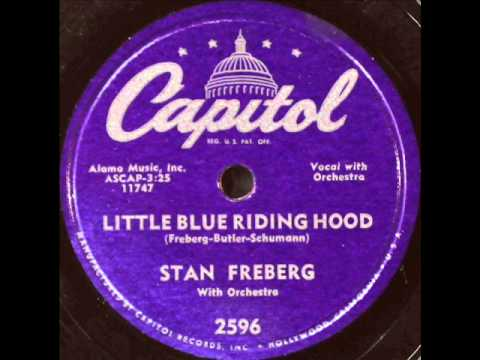 Stan Freberg - Little Blue Riding Hood, 1953 Capitol record.