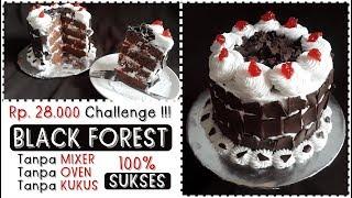 28K Challenge !! Resep Kue Tart Black Forest Tanpa Mixer, Tanpa Oven Super Mudah dan Murah