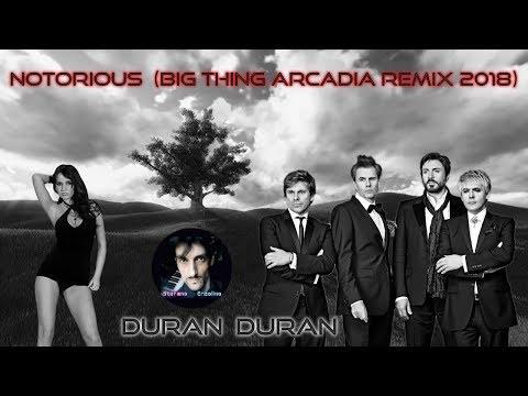 DURAN DURAN - NOTORIOUS (Big Thing Arcadia Remix 2018) Unofficial Music Video mp3