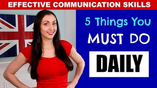 5 Things You Must Do Daily For Effective Communication Skills