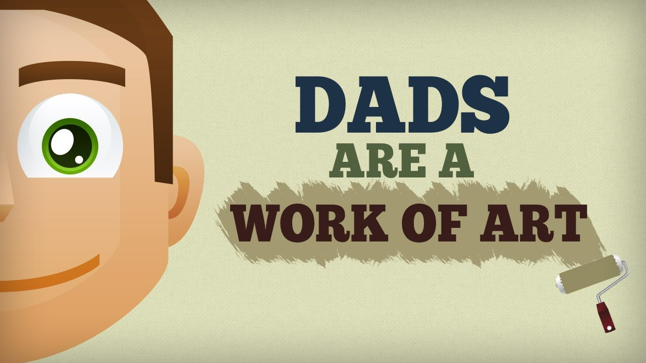 father u0027s day dads are a work of art youtube
