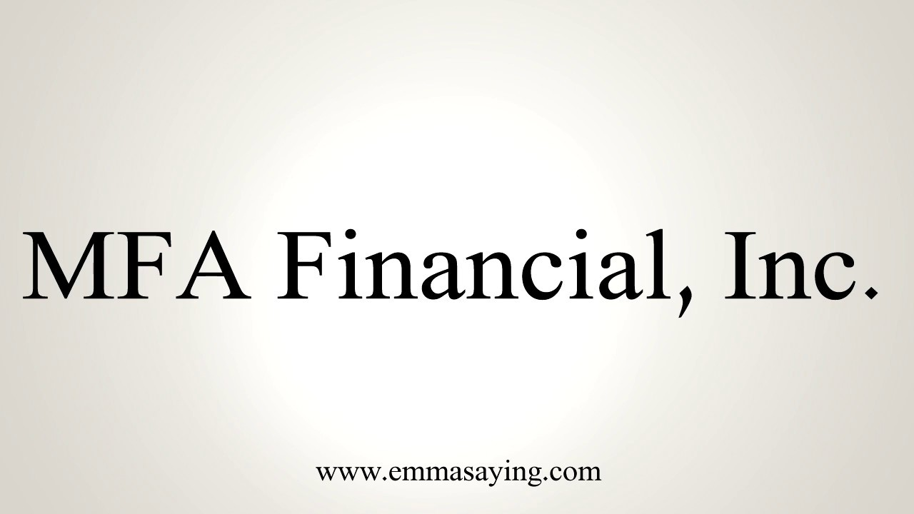 How To Pronounce MFA Financial, Inc - YouTube