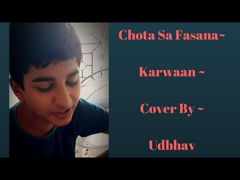 Chota Sa Fasana ~ Karwaan Arjit Singh ~ Cover By Udbhav