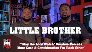 """Little Brother - """"May the Lord Watch"""" Creative Process, More Care & Consideration For Each Other"""