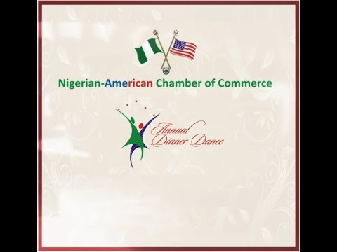 THE NIGERIAN-AMERICAN CHAMBER OF COMMERCE ANNUAL DINNER DANCE