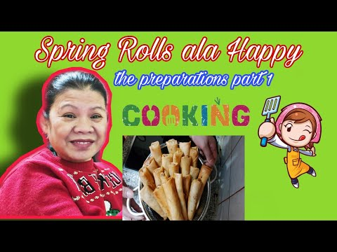 How to Cook Spring Rolls ala Happy The prepation part 1